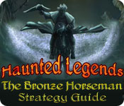 Haunted Legends: The Bronze Horseman Strategy Guide