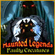 Haunted Legends: Faulty Creatures