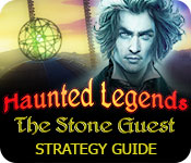Haunted Legends: Stone Guest Strategy Guide