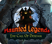 Haunted Legends: The Call of Despair