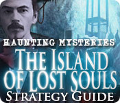 Haunting Mysteries - Island of Lost Souls Strategy Guide