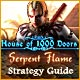House of 1000 Doors: Serpent Flame Strategy Guide