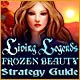 Living Legends: Frozen Beauty Strategy Guide