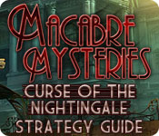 Macabre Mysteries: Curse of the Nightingale Strategy Guide