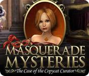 Masquerade Mystery: The Case of the Copycat Curator Walkthrough