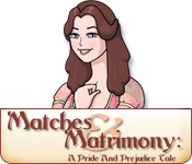 Matches and Matrimony: A Pride and Prejudice Tale
