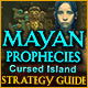Mayan Prophecies: Cursed Island Strategy Guide