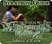 Return to Mysterious Island 2: Mina's Fate Strategy Guide