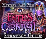 Mystery Case Files®: Fate's Carnival Strategy Guide