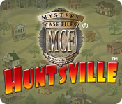 Mystery Case Files: Huntsville ™