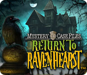 Mystery Case Files: Return to Ravenhearst ™