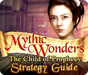Mythic Wonders: Child of Prophecy Strategy Guide