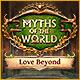 Myths of the World: Love Beyond