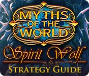 Myths of the World: Spirit Wolf Strategy Guide