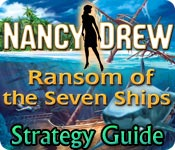 Nancy Drew: Ransom of the Seven Ships Strategy Guide