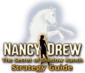 Nancy Drew: Secret of Shadow Ranch Strategy Guide