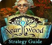 Nearwood Strategy Guide