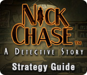 Nick Chase: A Detective Story Strategy Guide