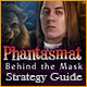 Phantasmat: Behind the Mask Strategy Guide