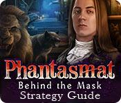 Phantasmat: Behind the Mask Strategy Guide