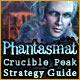 Phantasmat: Crucible Peak Strategy Guide