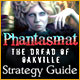 Phantasmat: The Dread of Oakville Strategy Guide