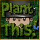 Plant This!