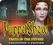 PuppetShow: Faith in the Future Collector's Edition
