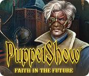 PuppetShow: Faith in the Future Walkthrough