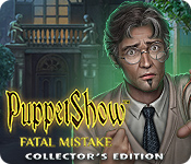 PuppetShow: Fatal Mistake Collector's Edition