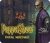 PuppetShow: Fatal Mistake