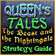 Queen's Tales: The Beast and the Nightingale Strategy Guide