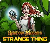 Rainbow Mosaics: Strange Thing