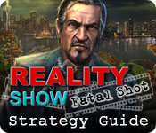 Reality Show: Fatal Shot Strategy Guide