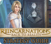 Reincarnations: Back to Reality Strategy Guide