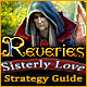 Reveries: Sisterly Love Strategy Guide