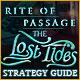 Rite of Passage: The Lost Tides Strategy Guide