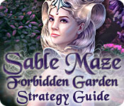 Sable Maze: Forbidden Garden Strategy Guide