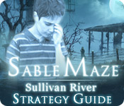 Sable Maze: Sullivan River Strategy Guide