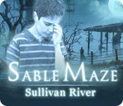 Sable Maze: Sullivan River