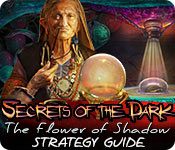 Secrets of the Dark: The Flower of Shadow Strategy Guide