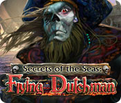 Secrets of the Seas: Flying Dutchman