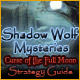 Shadow Wolf Mysteries: Curse of the Full Moon Strategy Guide