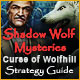 Shadow Wolf Mysteries: Curse of Wolfhill Strategy Guide