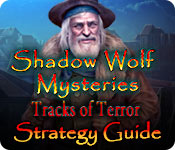 Shadow Wolf Mysteries: Tracks of Terror Strategy Guide