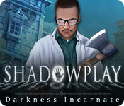 Shadowplay: Darkness Incarnate Walkthrough