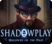 Shadowplay: Whispers of the Past Walkthrough