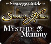 Sherlock Holmes: The Mystery of the Mummy Strategy Guide