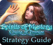 Spirits of Mystery: Chains of Promise Strategy Guide