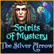 Spirits of Mystery: The Silver Arrow